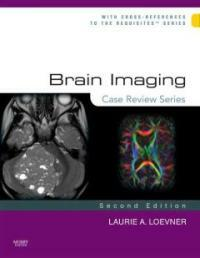 Brain imaging : case review 2nd ed