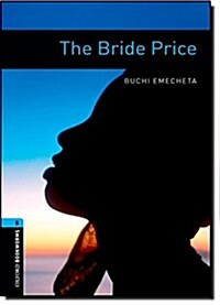 Oxford Bookworms Library: Level 5:: The Bride Price (Paperback)