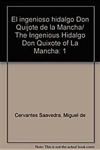 El ingenioso hidalgo Don Quijote de la Mancha/ The Ingenious Hidalgo Don Quixote of La Mancha (Paperback)