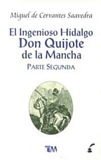 El Ingenioso Hidalgo Don Quijote de la Mancha/ The Ingenious Hidalgo Don Quixote of La Mancha (Paperback, 2nd)