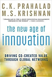 The New Age of Innovation: Driving Cocreated Value Through Global Networks (Hardcover)