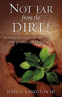 Not far from the Dirt! (Paperback)