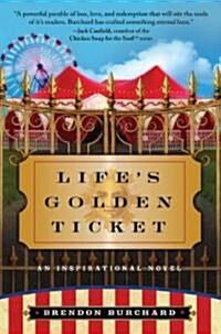 Lifes Golden Ticket (Paperback)