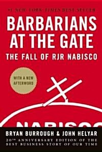 Barbarians at the Gate: The Fall of RJR Nabisco (Hardcover, 20, Anniversary)