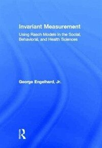 Invariant measurement : using Rasch models in the social, behavioral, and health sciences