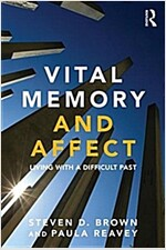 Vital Memory and Affect : Living with a Difficult Past (Paperback)