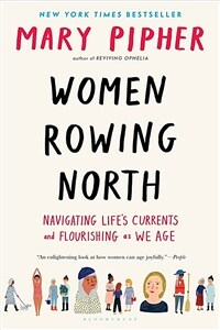 Women Rowing North: Navigating Life's Currents and Flourishing as We Age (Paperback)