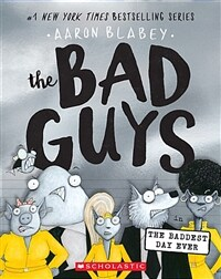 The Bad Guys in the Baddest Day Ever (the Bad Guys #10), Volume 10 (Paperback)