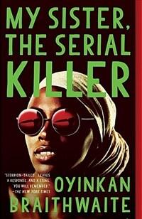 My Sister, the Serial Killer (Paperback, Reprint)