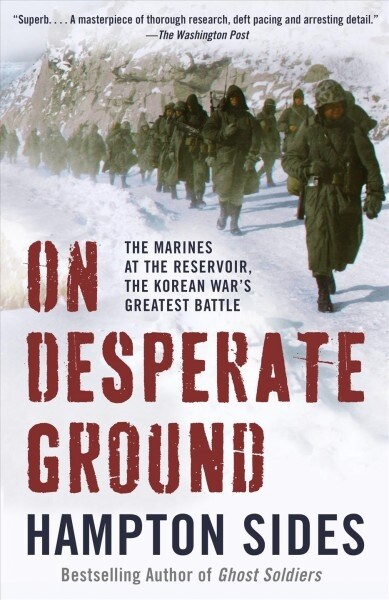 On Desperate Ground: The Epic Story of Chosin Reservoir--The Greatest Battle of the Korean War (Paperback)