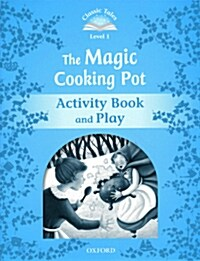 Classic Tales Second Edition: Level 1: The Magic Cooking Pot Activity Book & Play (Paperback, 2 Revised edition)