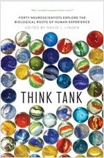 Think Tank: Forty Neuroscientists Explore the Biological Roots of Human Experience (Paperback)