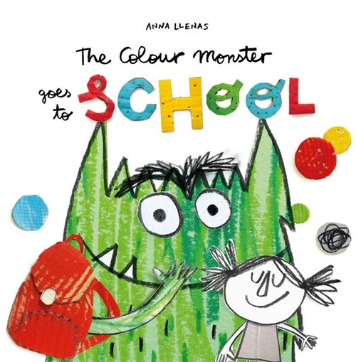 The Colour Monster Goes to School (Paperback)