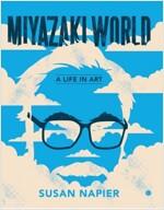 Miyazakiworld: A Life in Art (Paperback)