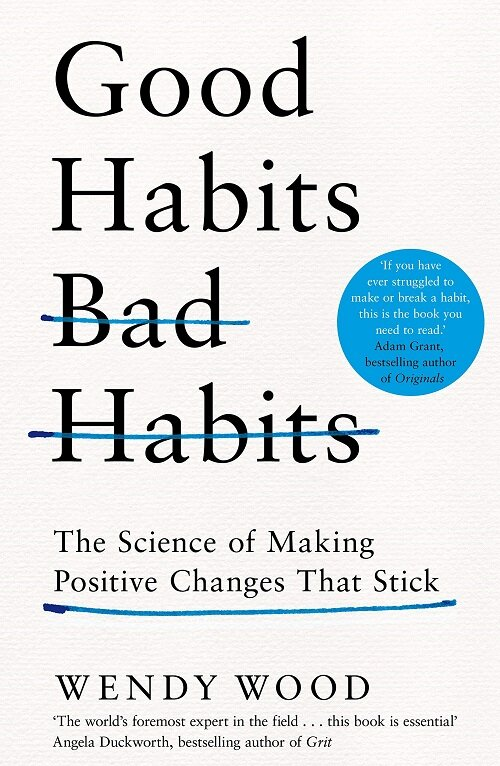 Good Habits, Bad Habits: The Science of Making Positive Changes That Stick (Paperback)