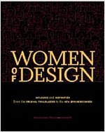Women of Design: Influence and Inspiration from the Original Trailblazers to the New Groundbreakers (Paperback)