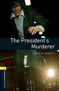 Oxford Bookworms Library: Level 1:: The Presidents Murderer (Paperback)