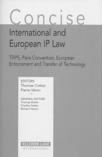 Concise international and European IP law : TRIPS, Paris Convention, European enforcement and transfer of technology
