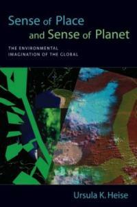 Sense of Place and Sense of Planet: The Environmental Imagination of the Global (Paperback)