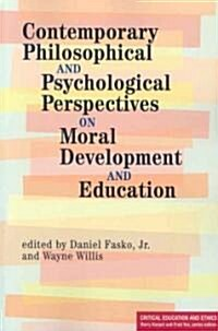 Contemporary Philosophical and Psychological Perspectives on Moral Development and Education (Paperback)