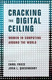 Cracking the digital ceiling : women in computing around the world