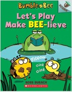 Bumble and Bee #2 : Let's Play Make Bee-Lieve (Paperback)
