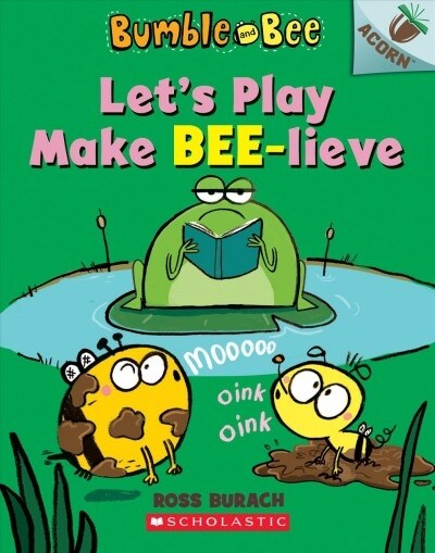 Bumble and Bee #2 : Lets Play Make Bee-Lieve (Paperback)