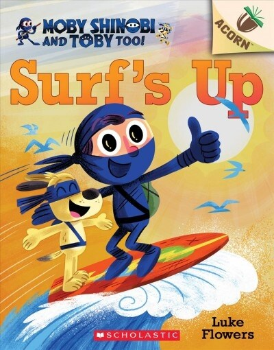 Moby Shinobi and Toby, Too! #1 : Surfs Up! (Paperback)
