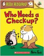 Hello, Hedgehog #3 : Who Needs a Checkup? (Paperback)