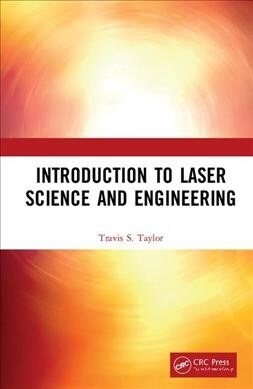 Introduction to Laser Science and Engineering (Hardcover)