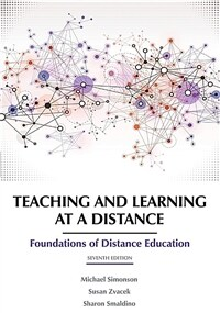 Teaching and learning at a distance : foundations of distance education / 7th ed