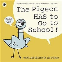 The Pigeon HAS to Go to School! (Paperback)