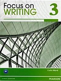 Focus on Writing 3 (Paperback)