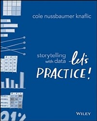 Storytelling with Data: Let's Practice! (Paperback)