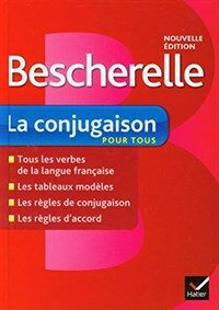 Bescherelle La Conjugaison Pour Tous: Ouvrage de Reference Sur La Conjugaison Francaise (Hardcover)
