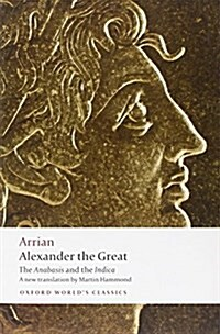 Alexander the Great : The Anabasis and the Indica (Paperback)