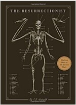 The Resurrectionist: The Lost Work of Dr. Spencer Black (Hardcover)