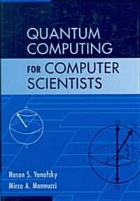 Quantum Computing for Computer Scientists (Hardcover)