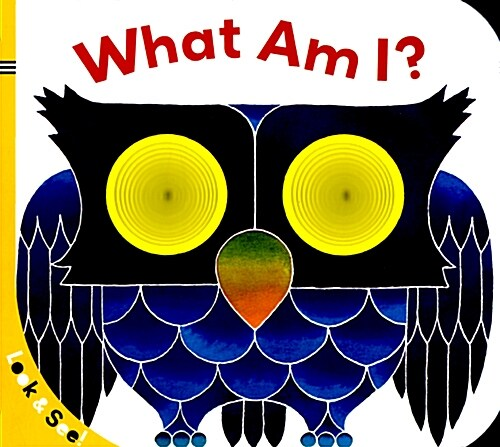 Look & See: What Am I? (Board Books)