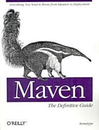 Maven: The Definitive Guide: The Definitive Guide (Paperback)