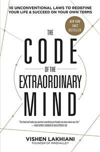 The Code of the Extraordinary Mind: 10 Unconventional Laws to Redefine Your Life and Succeed on Your Own Terms (Paperback)