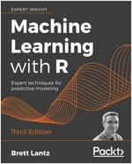 Machine Learning with R : Expert techniques for predictive modeling, 3rd Edition (Paperback, 3 Revised edition)