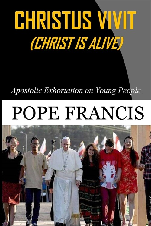 Christus Vivit ( Christ Is Alive): Apostolic Exhortation on Young People (Paperback)