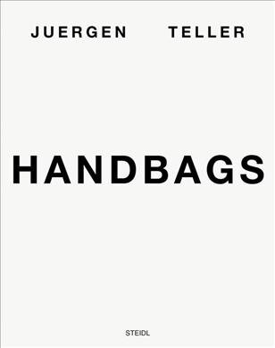 Juergen Teller: Handbags (Hardcover)
