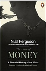 The Ascent of Money : A Financial History of the World (Paperback)