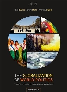 The Globalization of World Politics : An Introduction to International Relations (Paperback, 8 Revised edition)