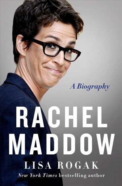 Rachel Maddow: A Biography (Hardcover)