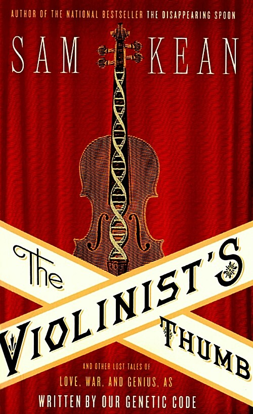 The Violinists Thumb: And Other Lost Tales of Love, War, and Genius, as Written by Our Genetic Code (Paperback)