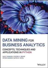 Data mining for business analytics : concepts, techniques and applications in Python