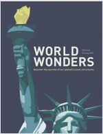 World Wonders : Discover the Secrets of Our Planet's Iconic Structures (Hardcover)